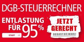 """DGB-Steuerrechner in weißer Schrift mit Motto """"Entlastung für 95 Prozent"""""""